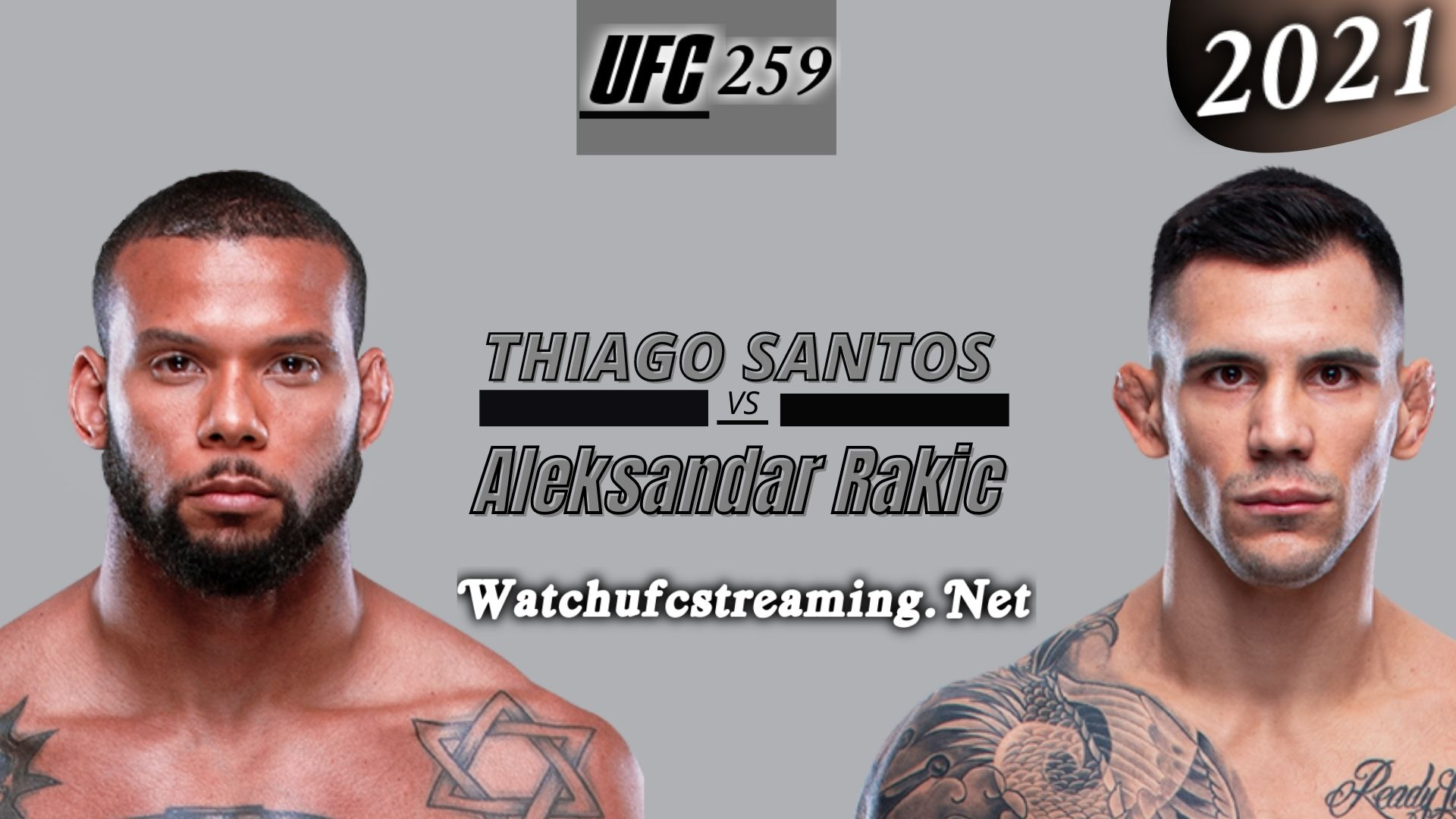 UFC 259: Thiago Santos Vs Aleksandar Rakic Highlights 2021 | Light Heavyweight
