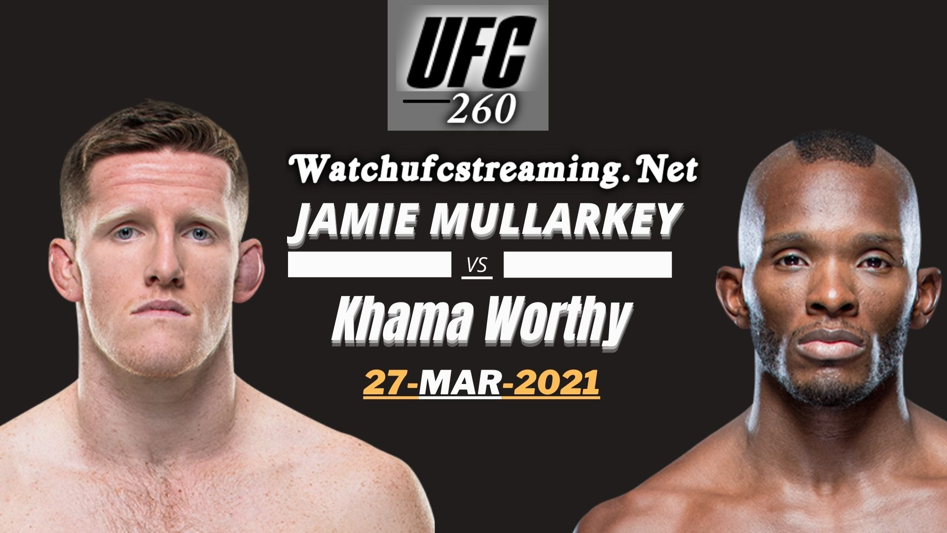 Highlights UFC 260: Mullarkey Vs Worthy 2021