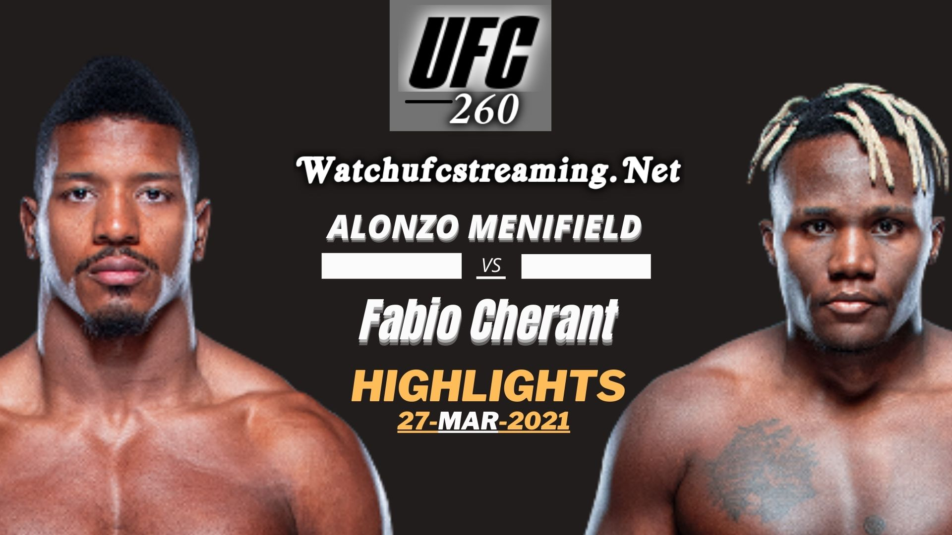 Highlights UFC 260 Alonzo Vs Cherant 2021